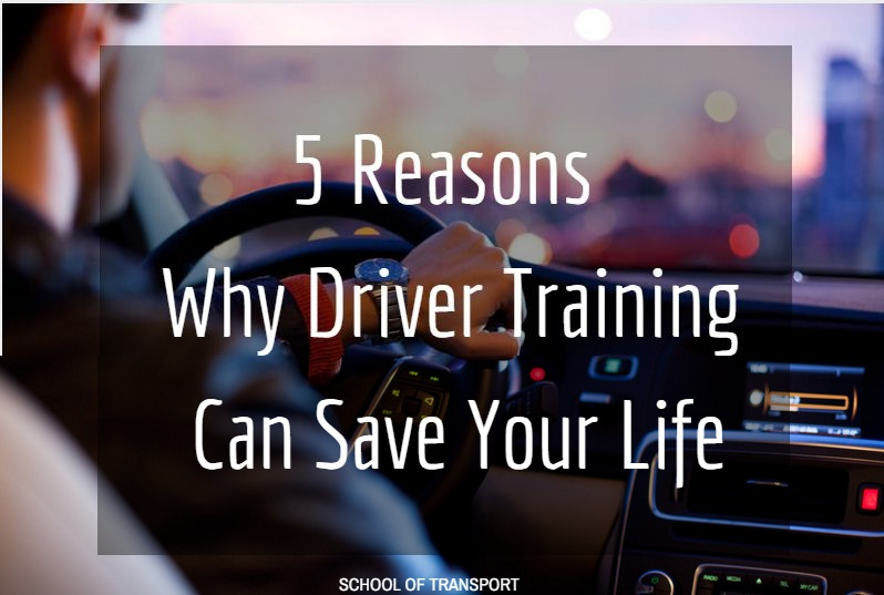 How Driver Training Can Save Your Life? Here are 5 Reasons: